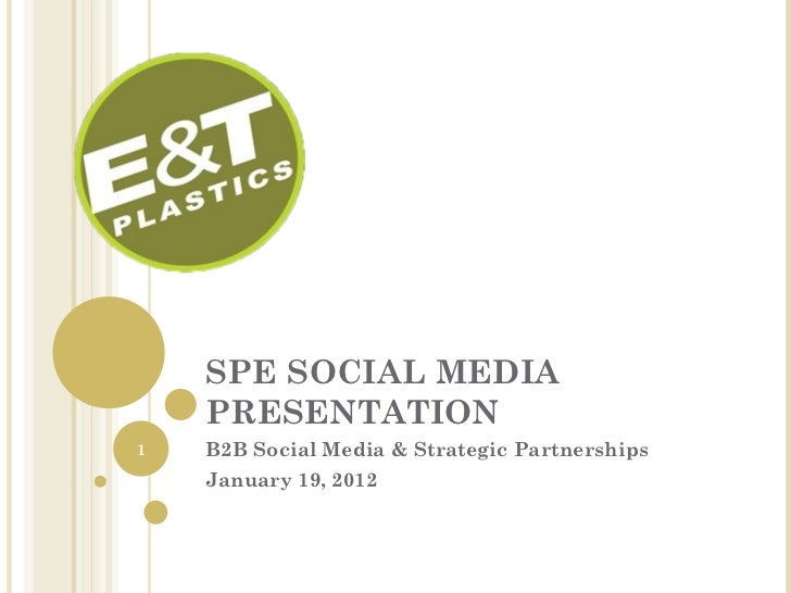 SPE SOCIAL MEDIA    PRESENTATION1   B2B Social Media & Strategic Partnerships    January 19, 2012