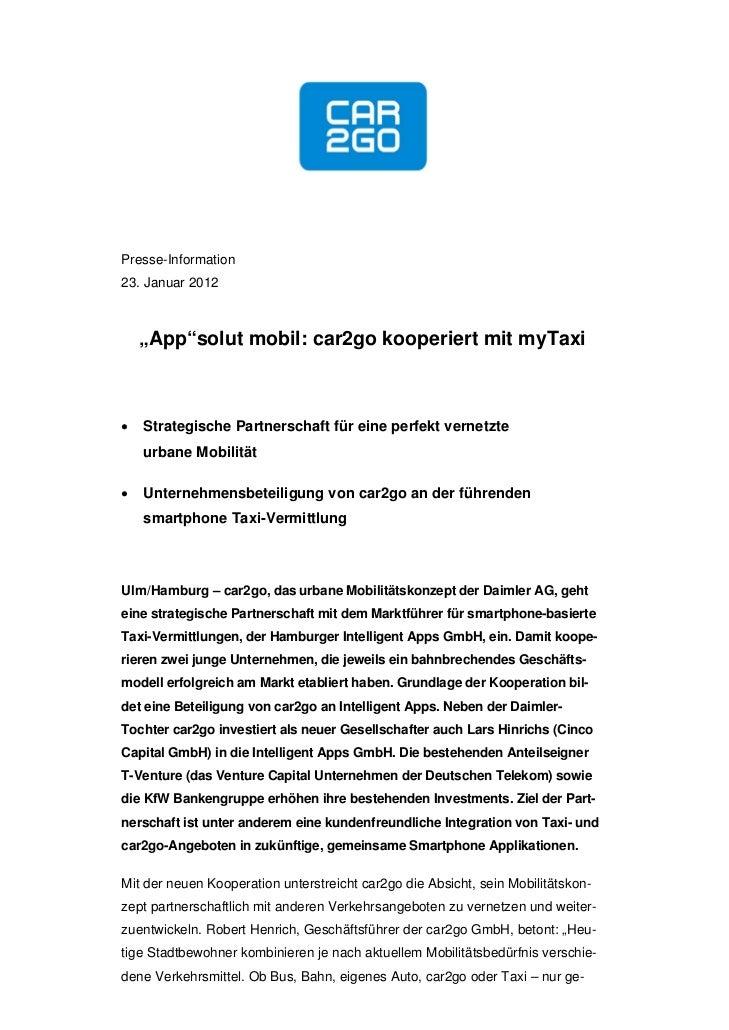 """Presse-Information23. Januar 2012    """"App""""solut mobil: car2go kooperiert mit myTaxi   Strategische Partnerschaft für eine..."""