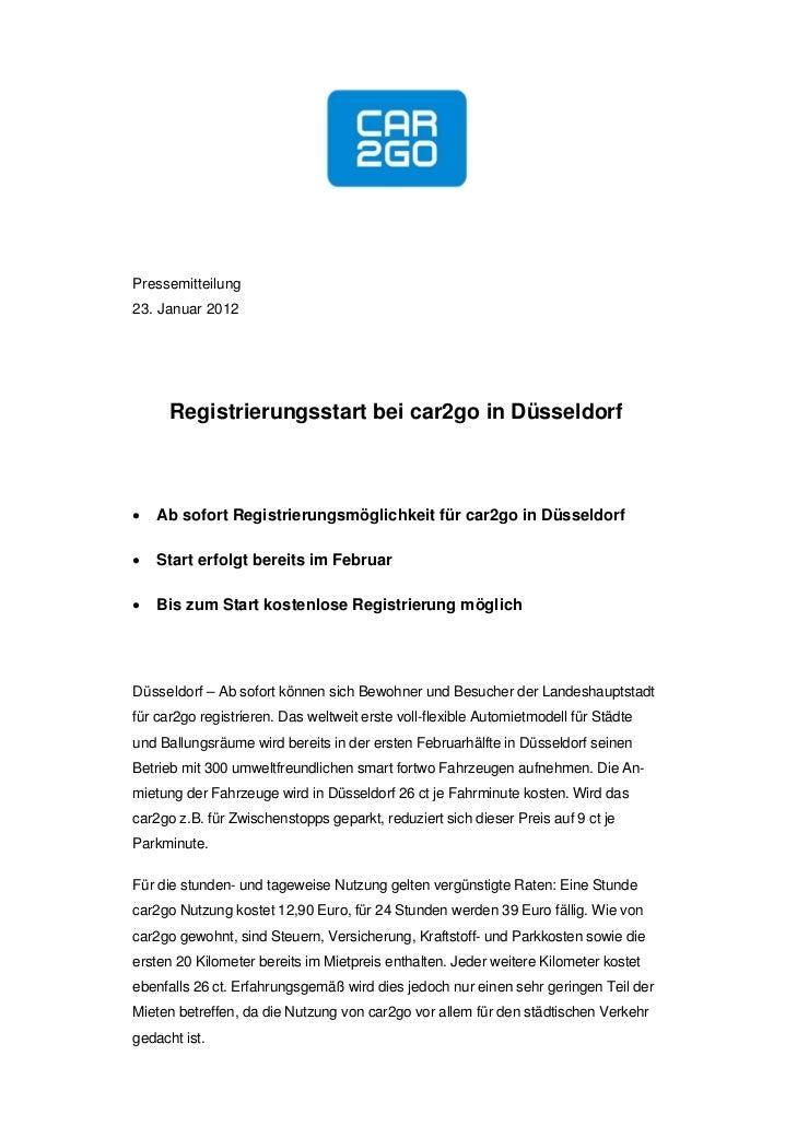Pressemitteilung23. Januar 2012      Registrierungsstart bei car2go in Düsseldorf   Ab sofort Registrierungsmöglichkeit f...