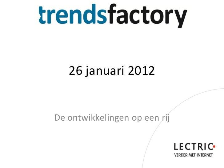 26 januari 2012 De ontwikkelingen op een rij