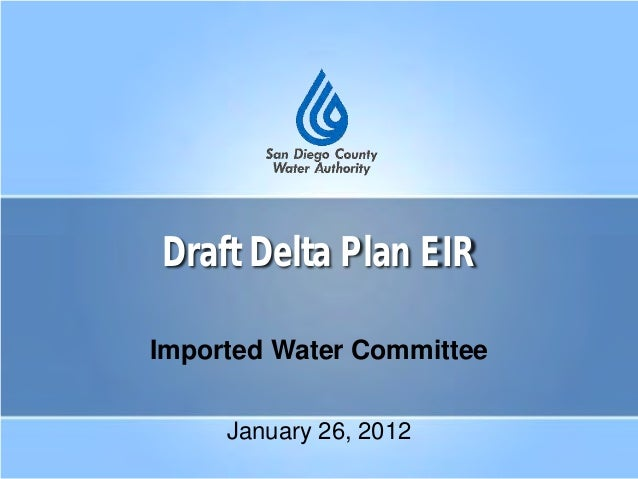 Draft Delta Plan EIR Imported Water Committee January 26, 2012