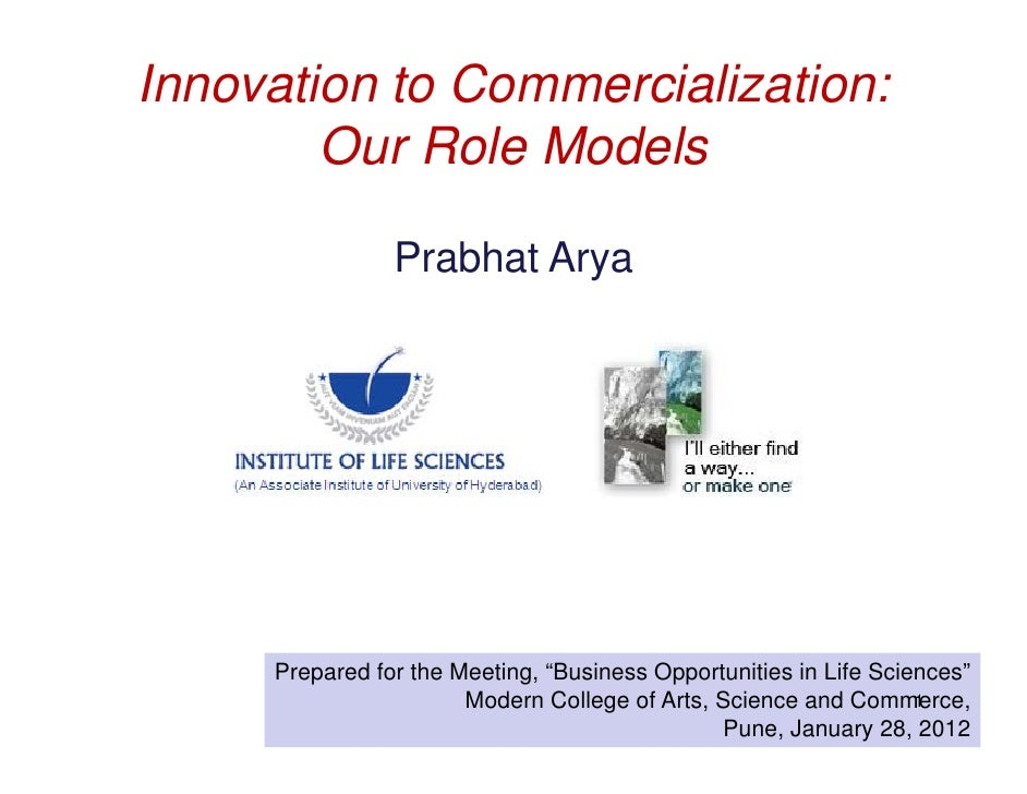 """Innovation to Commercialization:        Our Role Models                Prabhat Arya     Prepared for the Meeting, """"Busines..."""