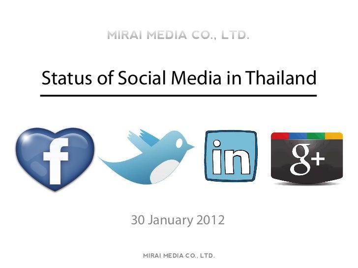 Status of Social Media in Thailand           30 January 2012             MIRAI MEDIA CO., LTD.