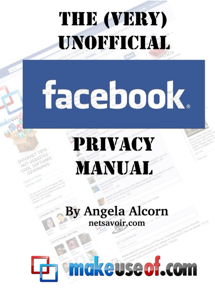 The Unofficial Facebook Privacy Manual         The Unofficial        Facebook Privacy            Manual                   ...