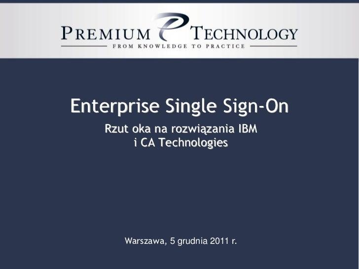 2012 Enterprise Single Sign-On (IBM vs CA)