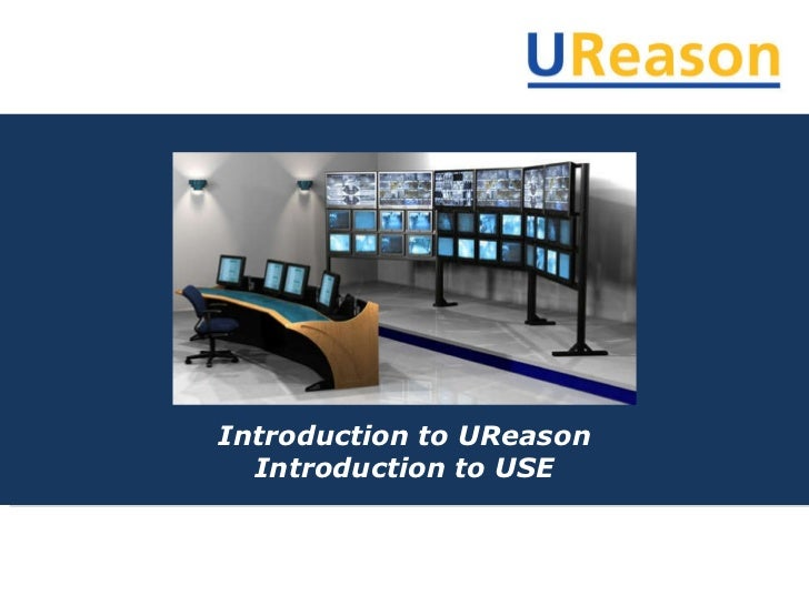 Introduction to UReason Introduction to USE