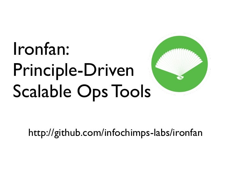 Ironfan:  Principle-Driven Scalable Ops Tools