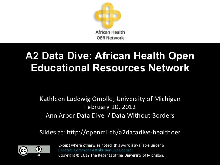 A2 Data Dive: African Health Open Educational Resources Network  Kathleen Ludewig Omollo, University of Michigan...
