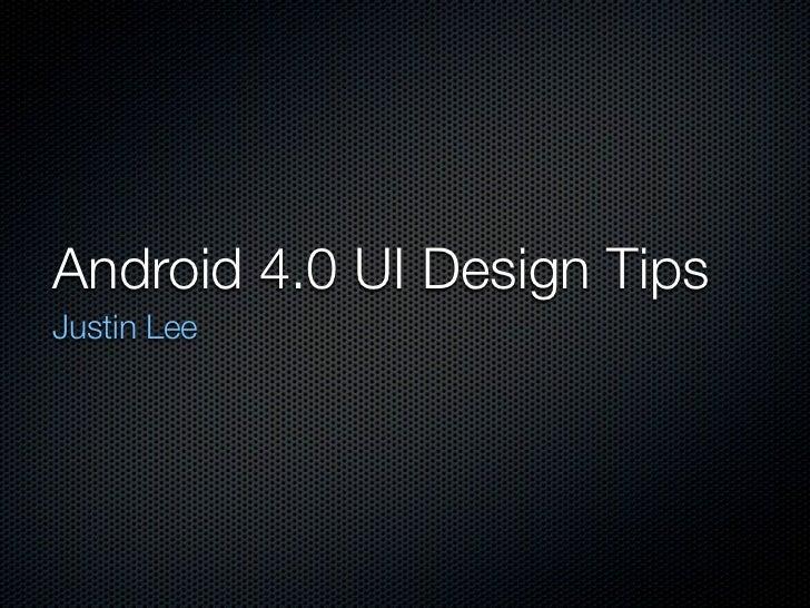 Android 4.0 UI Design TipsJustin Lee