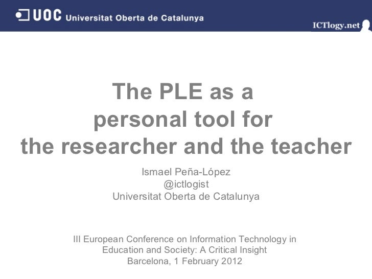 The PLE as a personal tool for the researcher and the teacher
