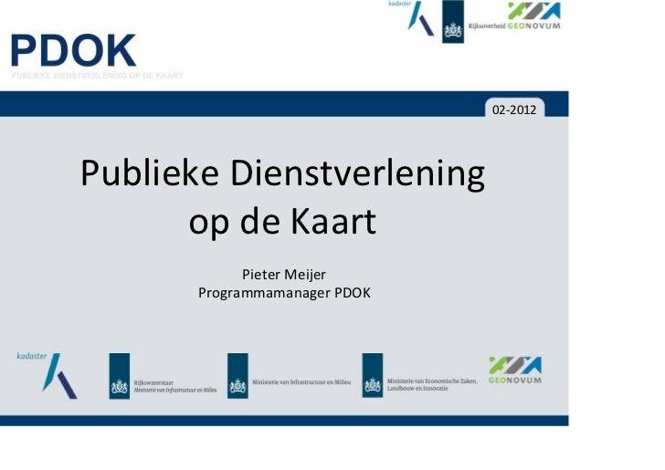 02‐2012PubliekeDienstverlening      opdeKaart             PieterMeijer       ProgrammamanagerPDOK