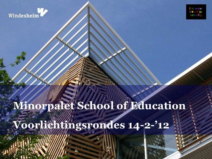 Minorpalet School of EducationVoorlichtingsrondes 14-2-'12