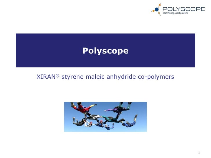 PolyscopeXIRAN® styrene maleic anhydride co-polymers                                              1