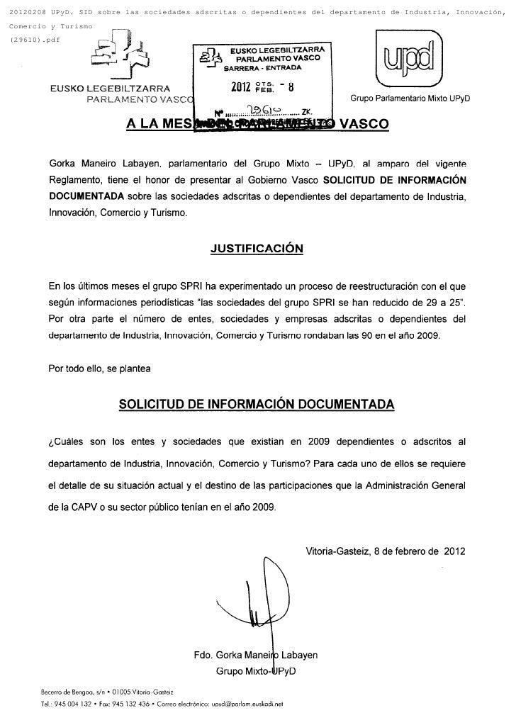 20120208 UPyD. SID sobre las sociedades adscritas o dependientes del departamento de Industria, Innovación,Comercio y Turi...