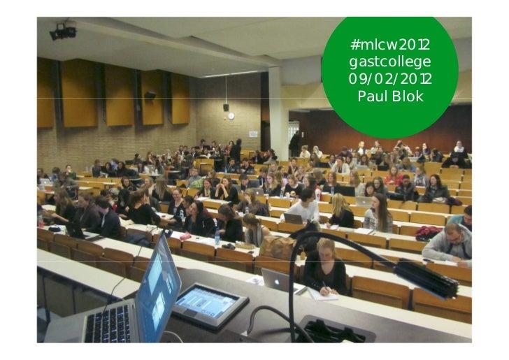 #mlcw2012gastcollege09/02/2012 Paul Blok  paulblok   CONFLICT