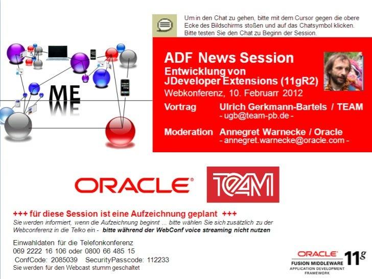 Agenda                                                    Oracle JDeveloper 11gR2 Extension Motivation Konzept Development...