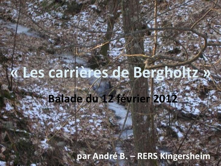 « Les carrières de Bergholtz »     Balade du 12 février 2012          par André B. – RERS Kingersheim
