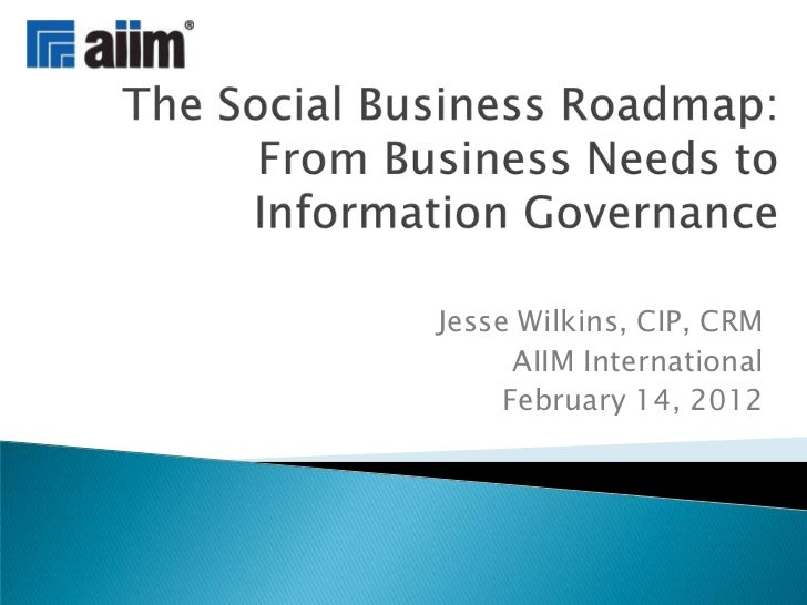 Jesse Wilkins, CIP, CRM      AIIM International     February 14, 2012