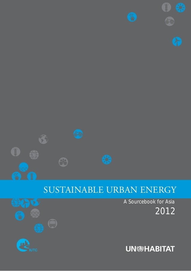 SUSTAINABLE URBAN ENERGY A Sourcebook for Asia  2012