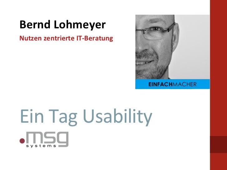 Bernd Lohmeyer Nutzen zentrierte IT-‐Beratung                                             EINFACHMACHEREin Ta...