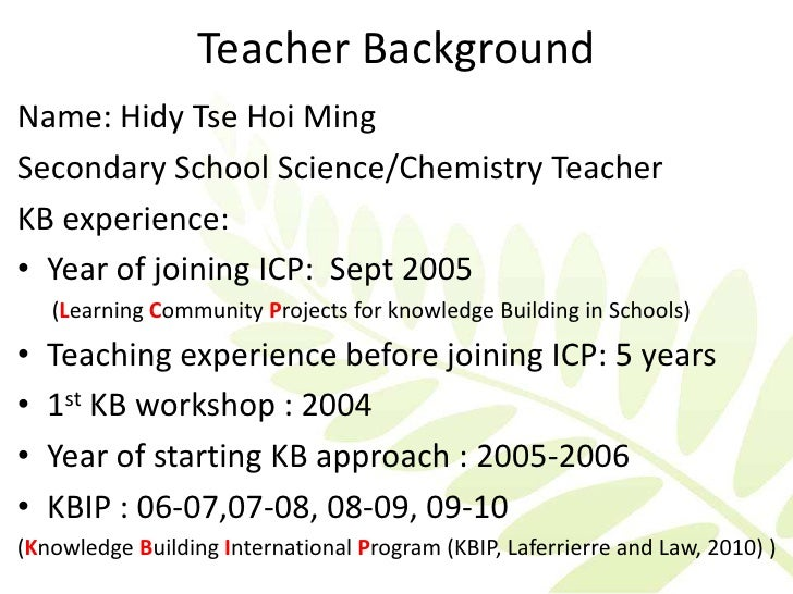 Teacher BackgroundName: Hidy Tse Hoi MingSecondary School Science/Chemistry TeacherKB experience:• Year of joining ICP: Se...
