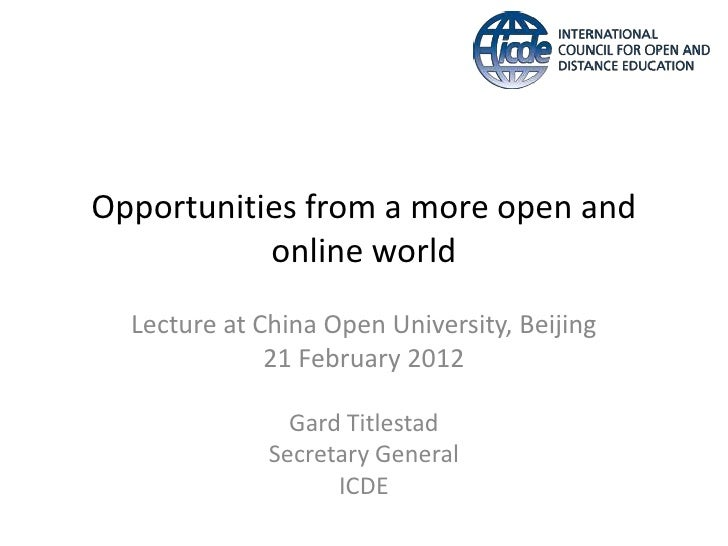 Opportunities from a more open and           online world  Lecture at China Open University, Beijing              21 Febru...