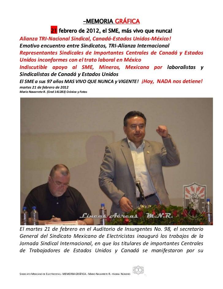 –MEMORIA GRÁFICA                         21 febrero de 2012, el SME, más vivo que nunca!Alianza TRI-Nacional Sindical, Can...