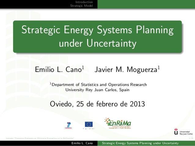 """Jornada """"Proyectos Europeos en Eficiencia Energ´etica en la Edificaci´on"""" 1/21IntroductionStrategic ModelStrategic Energy Sy..."""