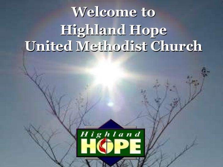 Welcome to     Highland HopeUnited Methodist Church