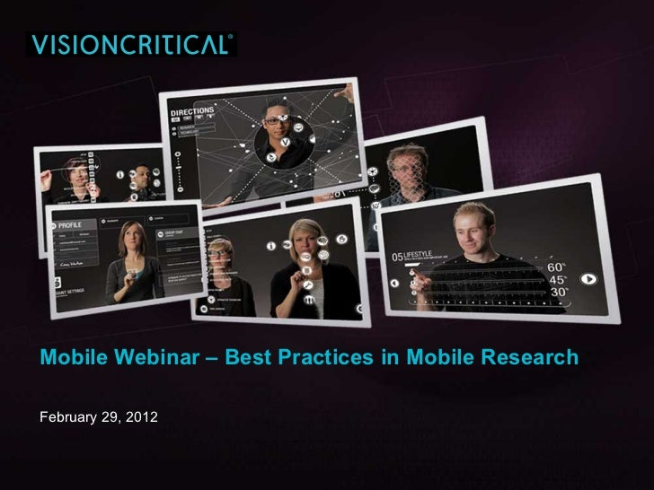 Mobile Webinar – Best Practices in Mobile ResearchFebruary 29, 2012