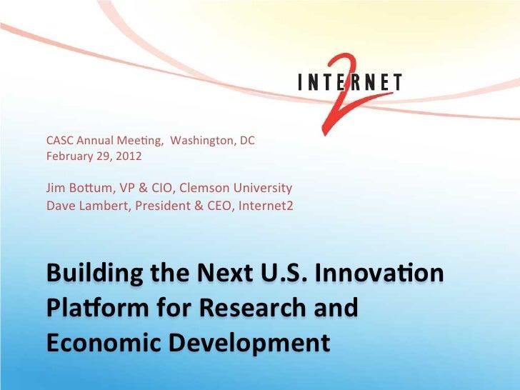 CASC Annual Mee+ng,  Washington, DC February 29, 2012  Jim Bo@um, VP & CIO, Clemson Univer...