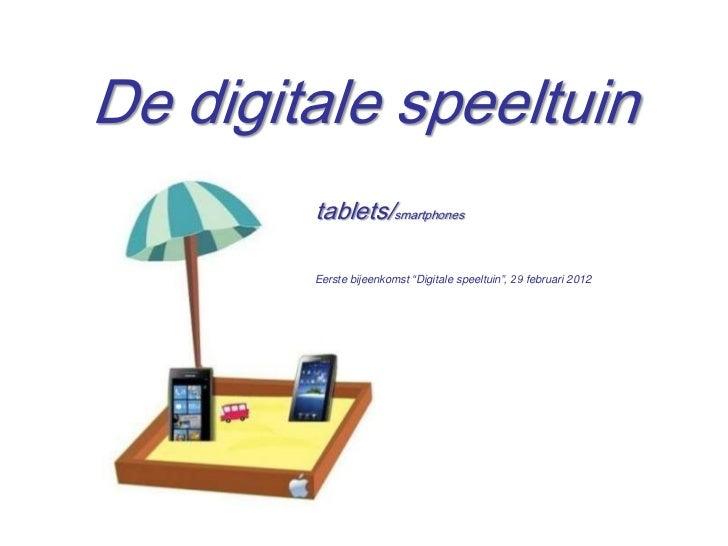 """De digitale speeltuin        tablets/smartphones        Eerste bijeenkomst """"Digitale speeltuin"""", 29 februari 2012         ..."""