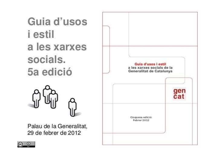 Guia d'usos    i estil    a les xarxes    socials.    5a edició                                        Cinquena edició:   ...
