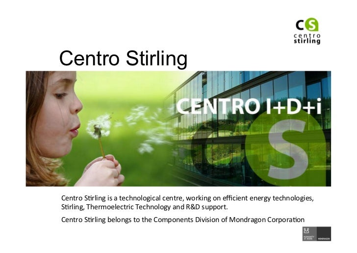 Centro StirlingCentro	  S)rling	  is	  a	  technological	  centre,	  working	  on	  efficient	  energy	  technologies,	  S)r...