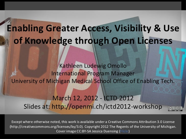 Enabling Greater Access, Visibility & Use of Knowledge through Open Licenses                   Kathleen Ludewig Omollo    ...