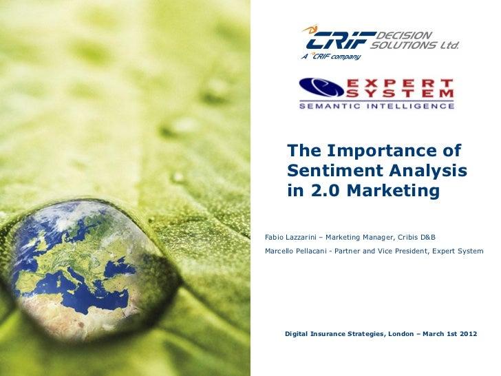 The Importance of      Sentiment Analysis      in 2.0 MarketingFabio Lazzarini – Marketing Manager, Cribis D&BMarcello Pel...
