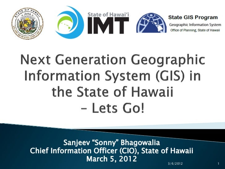 Hawaii Pacific GIS Conference 2012: Plenary Session Keynote - Next Generation GIS in the State of Hawaii: Let's Go!