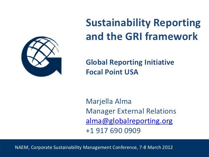Sustainability Reporting                              and the GRI framework                              Global Reporting ...