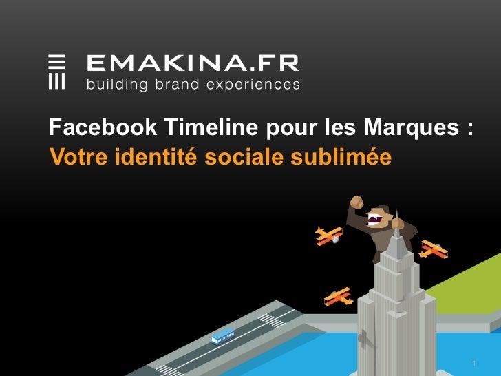 Facebook Timeline pour les Marques :Votre identité sociale sublimée                                   1