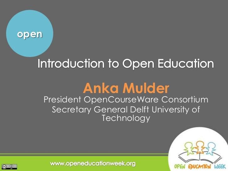 open                Anka Mulder       President OpenCourseWare Consortium         Secretary General Delft University of   ...