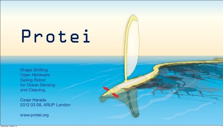 Protei                         Shape Shifting                         Open Hardware                         Sailing Robot ...