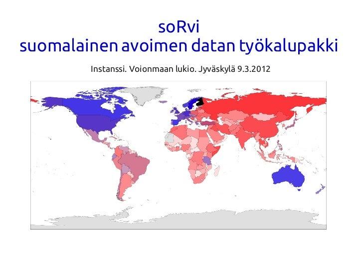 soRvisuomalainen avoimen datan työkalupakki        Instanssi. Voionmaan lukio. Jyväskylä 9.3.201 2