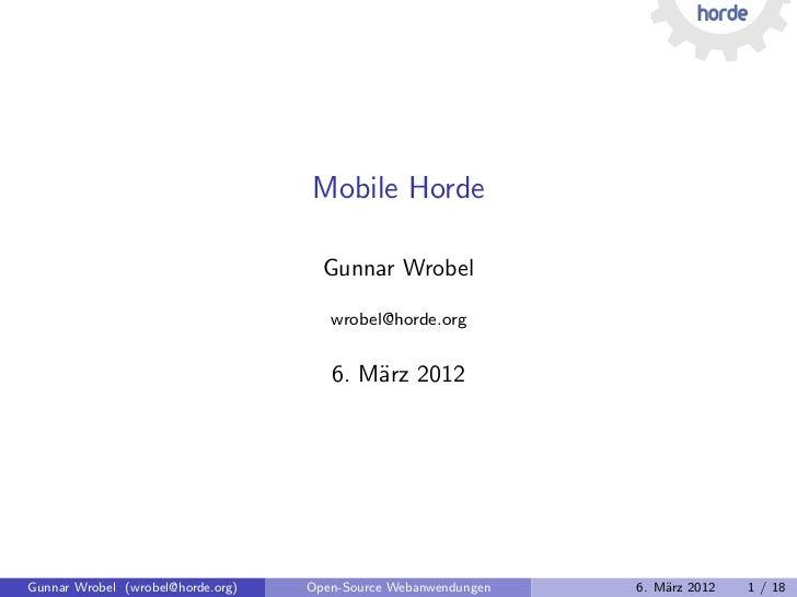 Mobile Horde                                     Gunnar Wrobel                                      wrobel@horde.org      ...