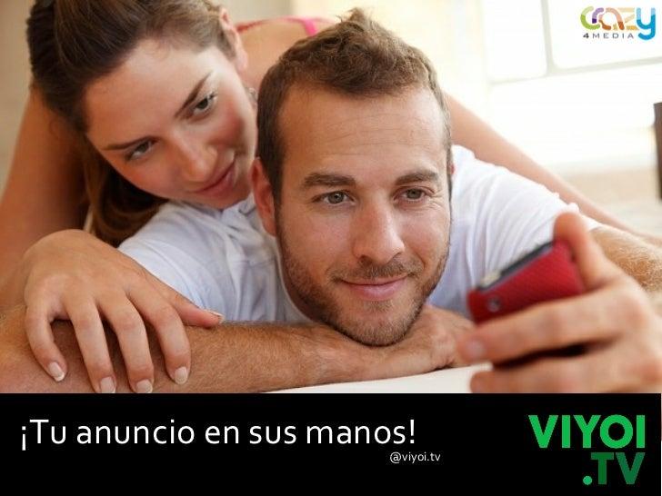¡Tu anuncio en sus manos!                       @viyoi.tv
