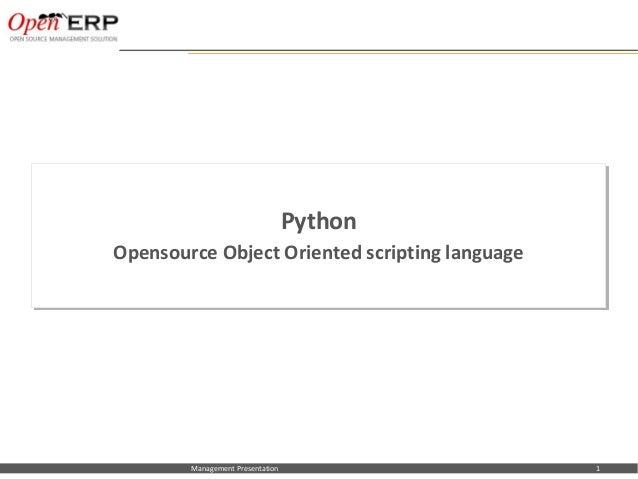 Nom du fichier – à compléter Management Presentation Python Opensource Object Oriented scripting language Python Opensourc...