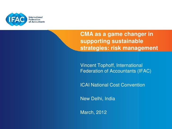 CMA as a game changer insupporting sustainablestrategies: risk managementVincent Tophoff, InternationalFederation of Accou...