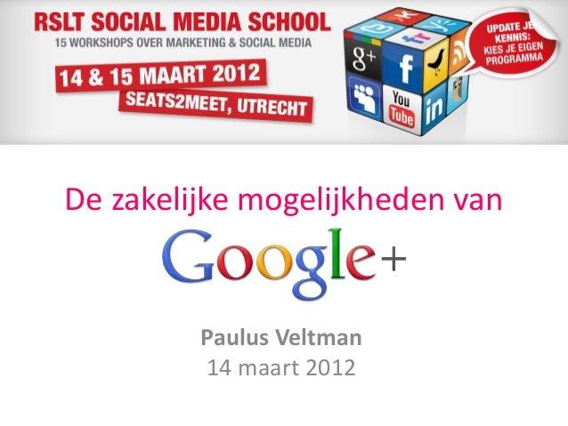 Paulus Veltman 14 maart 2012 De zakelijke mogelijkheden van