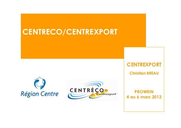 CENTRECO/CENTREXPORT                       CENTREXPORT                        Christian BREAU                           PR...
