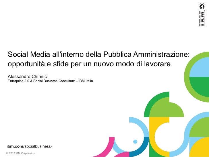 Social Media allinterno della Pubblica Amministrazione: opportunità e sfide per un nuovo modo di lavorare Alessandro Chinn...