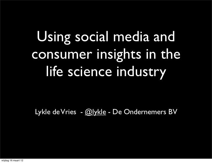 Using social media and                      consumer insights in the                        life science industry         ...
